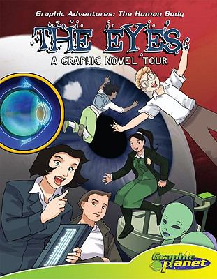 The eyes : a graphic novel tour / by Joeming Dunn ; illustrated by Rod Espinosa.