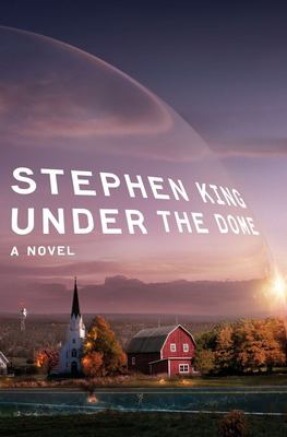 Under the dome : a novel / Stephen King.
