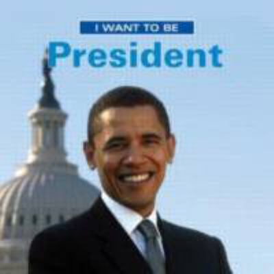 I want to be president
