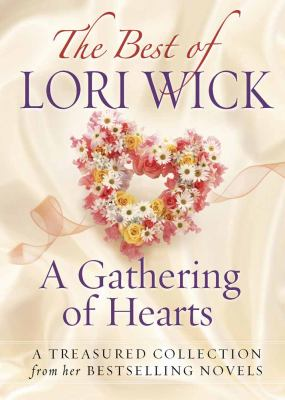 The best of Lori Wick : a gathering of hearts.
