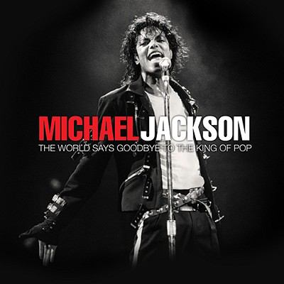 Michael Jackson : the world says goodbye to the King of Pop, 1958-2009.