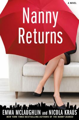 Nanny returns : a novel / Emma McLaughlin and Nicola Kraus.