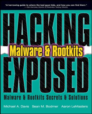 Hacking exposed malware & rootkits : malware & rootkits security secrets & solutions