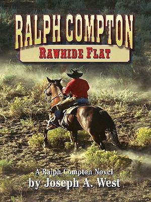 Ralph Compton Rawhide flat : a Ralph Compton novel