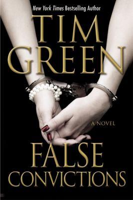 False convictions / Tim Green.