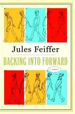 Backing into forward : a memoir / Jules Feiffer.
