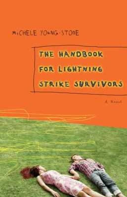The handbook for lightning strike survivors : a novel