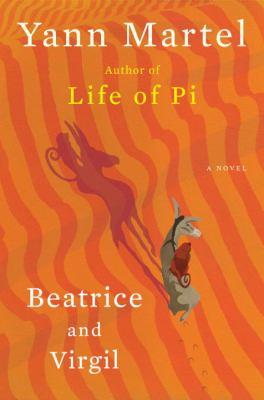 Beatrice and Virgil : a novel / Yann Martel.