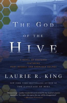 The god of the hive : a novel of suspense featuring Mary Russell and Sherlock Holmes / Laurie R. King.