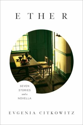 Ether : seven stories and a novella