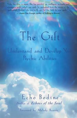 The gift : understand and develop your psychic abilities