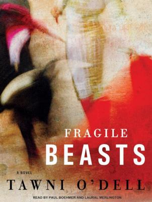 Fragile beasts [sound recording] : [a novel] / Tawni O'Dell.