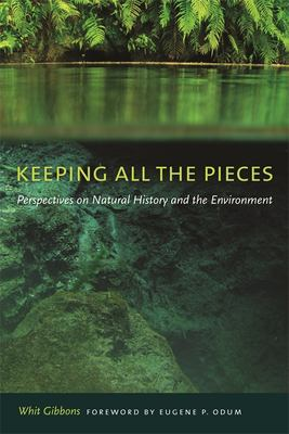 Keeping all the pieces : perspectives on natural history and the environment