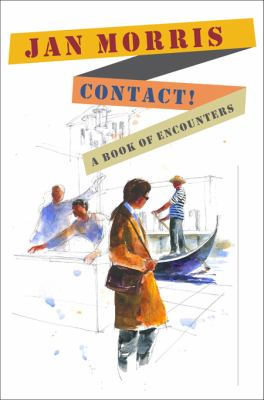 Contact! : a book of encounters / Jan Morris.