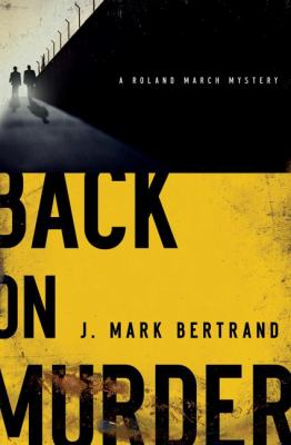 Back on murder / J. Mark Bertrand.
