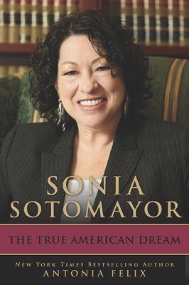 Sonia Sotomayor : the true American dream