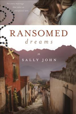 Ransomed dreams / Sally John.