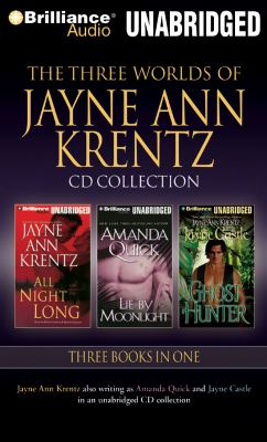 The three worlds of Jayne Ann Krentz : all night long ; lie by moonlight ; ghost hunter