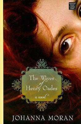 The wives of Henry Oades / Johanna Moran.