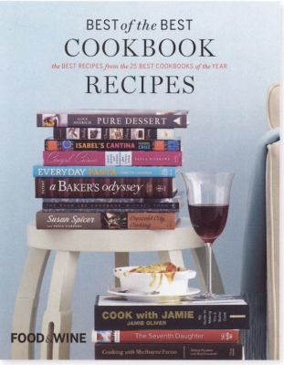 Best of the best cookbook recipes. Vol. 13 : the best recipes from the 25 best cookbooks of the year
