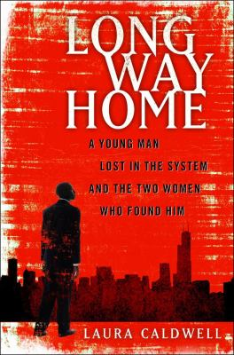 Long way home : a young man lost in the system and the two women who found him