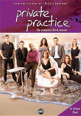Private practice. The complete third season [videorecording] / ABC Studios.