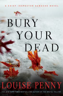 Bury your dead / Louise Penny.
