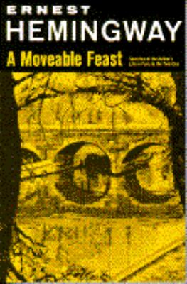 A moveable feast / Ernest Hemingway.