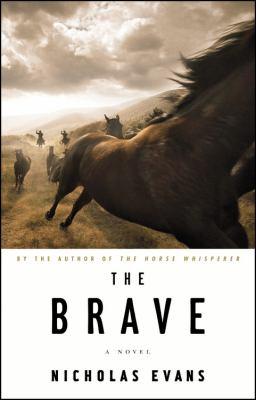 The brave : a novel / Nicholas Evans.