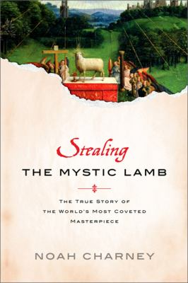Stealing the Mystic Lamb : the true story of the world's most coveted masterpiece