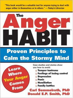 The anger habit : proven principles to calm the stormy mind