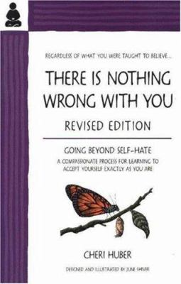 There is nothing wrong with you : [regardless of what you were taught to believe]