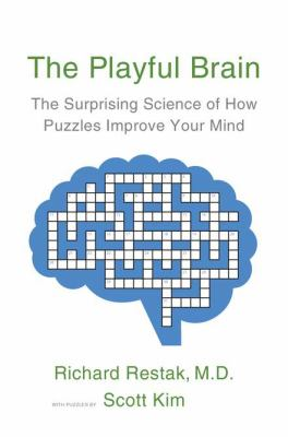 The playful brain : the surprising science of how puzzles improve your mind
