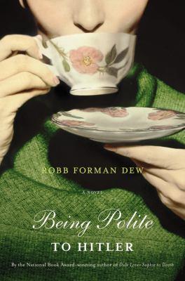 Being polite to Hitler : a novel