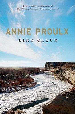 Bird Cloud : a memoir / Annie Proulx.