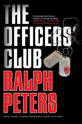 The officers' club / Ralph Peters.
