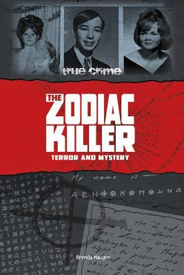The Zodiac killer : terror and mystery