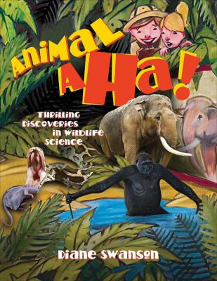 Animal, aha! : thrilling discoveries in wildlife science