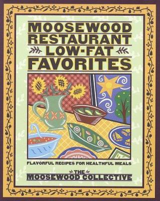 Moosewood Restaurant low-fat cookbook : flavorful recipes for healthful meals