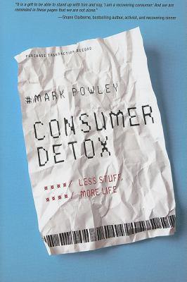 Consumer detox : less stuff, more life
