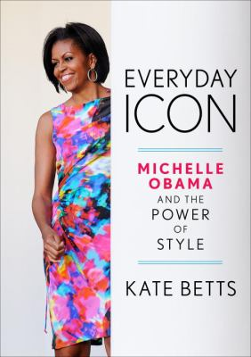 Everyday icon : Michelle Obama and the power of style