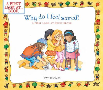 Why do I feel scared? : a first look at being brave