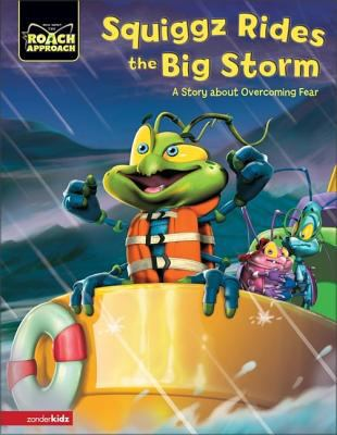 Squiggz rides the big storm : a story about overcoming fear