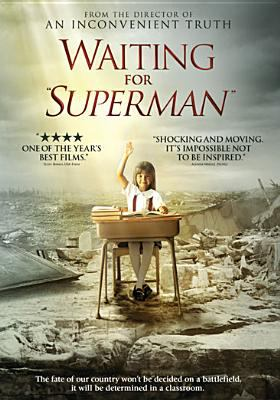 """Waiting for """"Superman"""" [videorecording] / Paramount Vantage and Participant Media present ; written by Davis Guggenheim & Billy Kimball ; produced by Lesley Chilcott ; directed by Davis Guggenheim."""