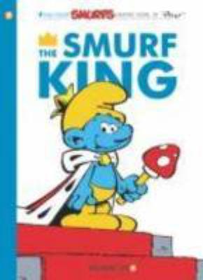 The Smurf King : a Smurfs graphic novel