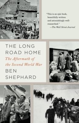 The long road home : the aftermath of the second World War / [by] Ben Shephard.