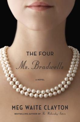 The four Ms. Bradwells : a novel / Meg Waite Clayton.
