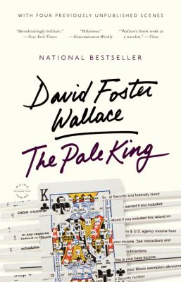 The pale king : an unfinished novel / David Foster Wallace.