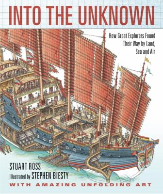 Into the unknown : how great explorers found their way by land, sea, and air