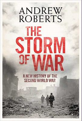 The storm of war : a new history of the Second World War